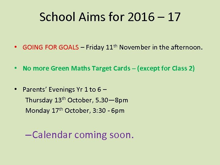 School Aims for 2016 – 17 • GOING FOR GOALS – Friday 11 th