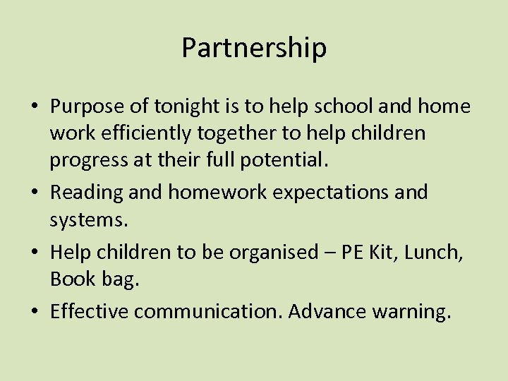 Partnership • Purpose of tonight is to help school and home work efficiently together
