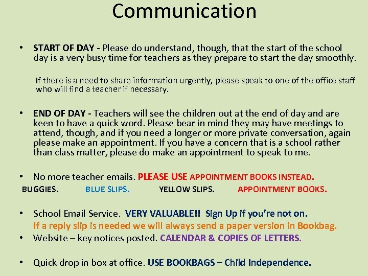 Communication • START OF DAY - Please do understand, though, that the start of