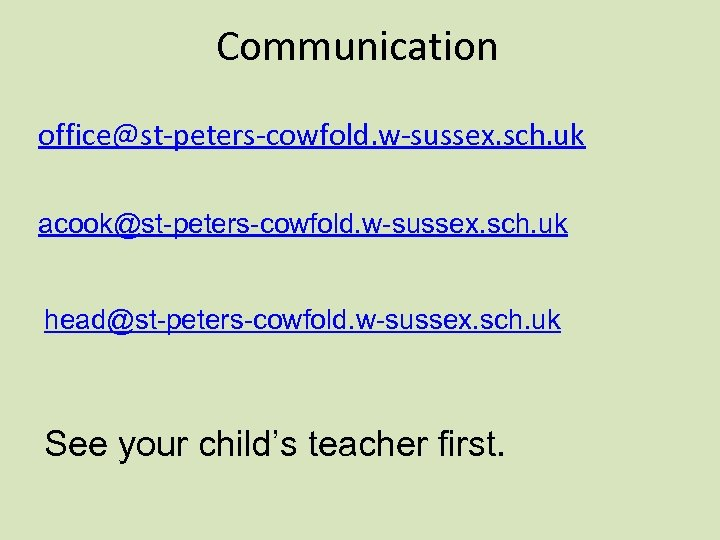 Communication office@st-peters-cowfold. w-sussex. sch. uk acook@st-peters-cowfold. w-sussex. sch. uk head@st-peters-cowfold. w-sussex. sch. uk See