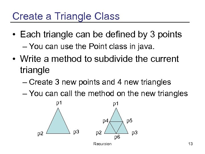 Create a Triangle Class • Each triangle can be defined by 3 points –