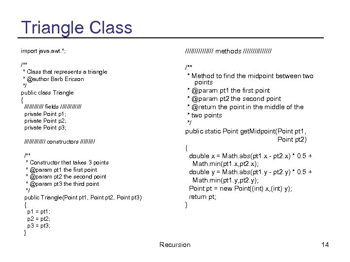 Triangle Class import java. awt. *; //////// methods //////// /** * Class that represents