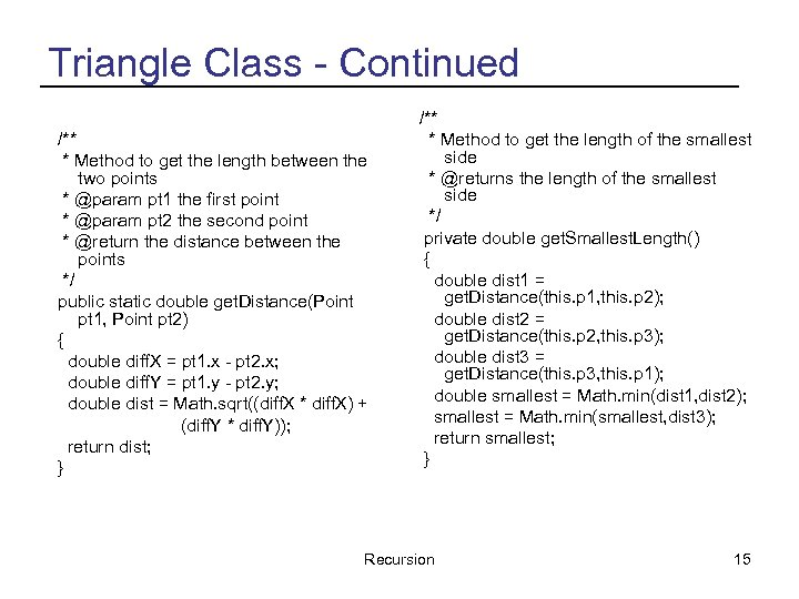 Triangle Class - Continued /** * Method to get the length between the two