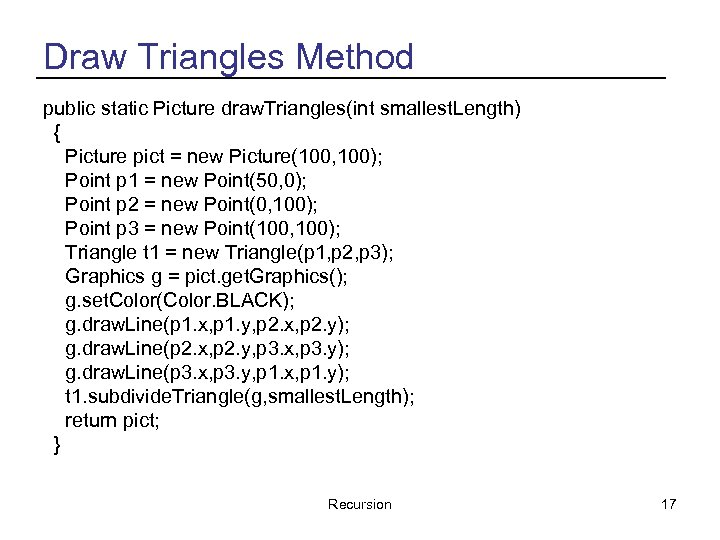 Draw Triangles Method public static Picture draw. Triangles(int smallest. Length) { Picture pict =