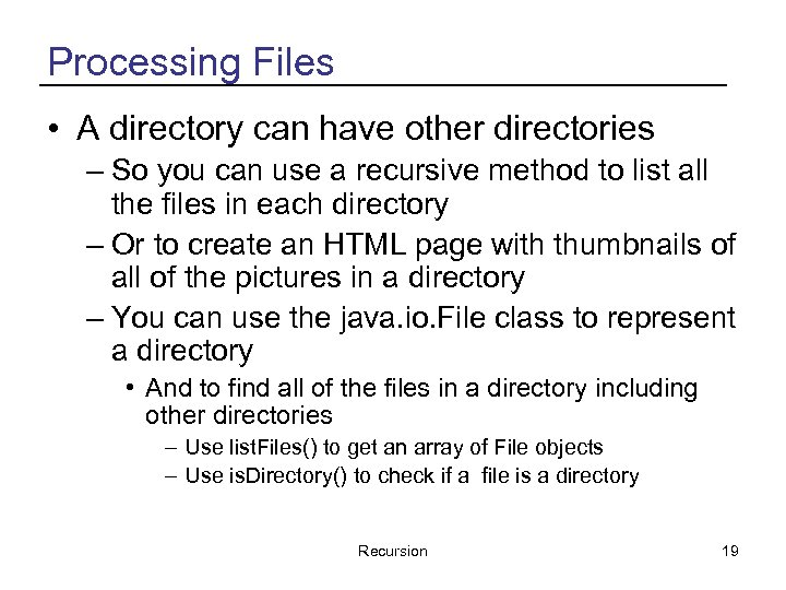 Processing Files • A directory can have other directories – So you can use