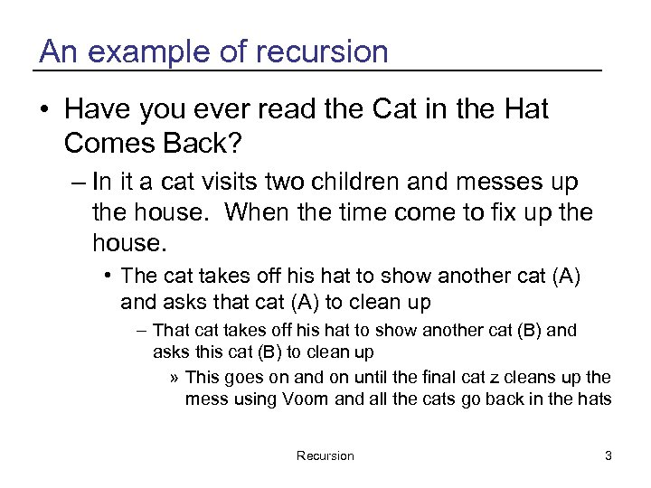 An example of recursion • Have you ever read the Cat in the Hat