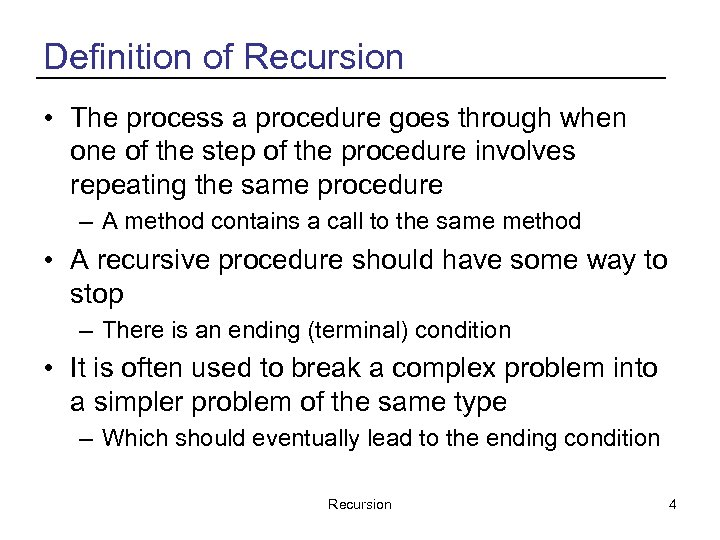 Definition of Recursion • The process a procedure goes through when one of the