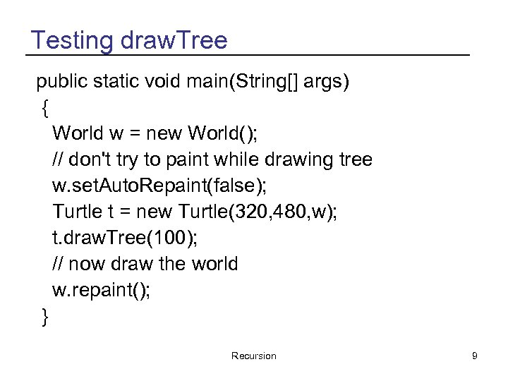 Testing draw. Tree public static void main(String[] args) { World w = new World();