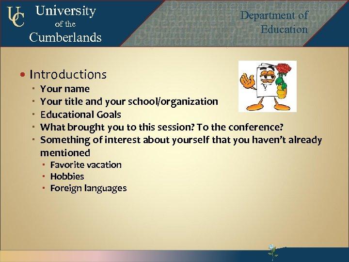 U C University of the Cumberlands Introductions Department of Education Department of Education Departmentof