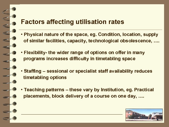 Factors affecting utilisation rates • Physical nature of the space, eg. Condition, location, supply