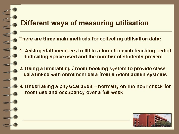 Different ways of measuring utilisation There are three main methods for collecting utilisation data: