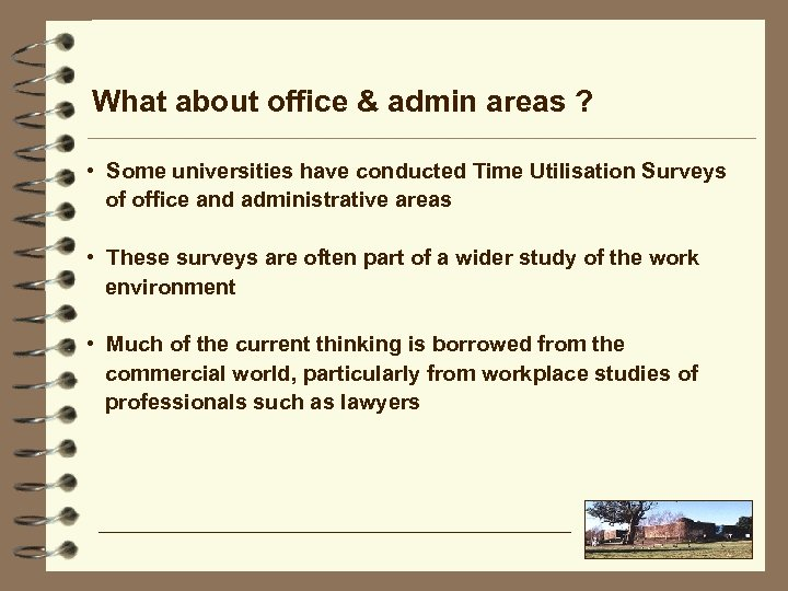 What about office & admin areas ? • Some universities have conducted Time Utilisation