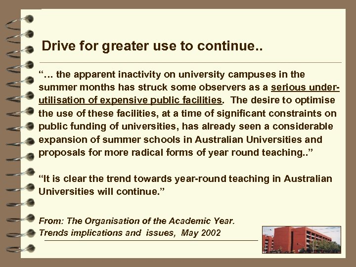 """Drive for greater use to continue. . """"… the apparent inactivity on university campuses"""