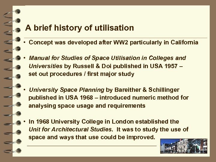 A brief history of utilisation • Concept was developed after WW 2 particularly in