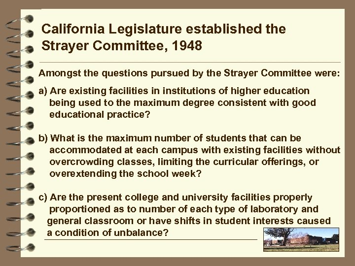 California Legislature established the Strayer Committee, 1948 Amongst the questions pursued by the Strayer