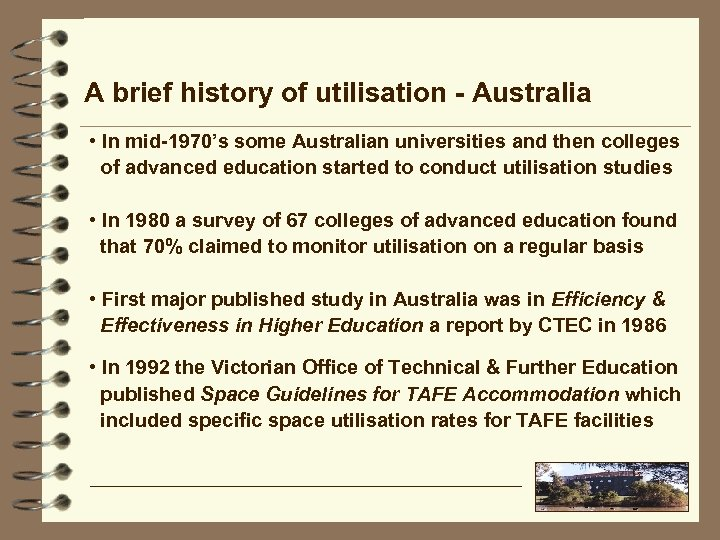 A brief history of utilisation - Australia • In mid-1970's some Australian universities and