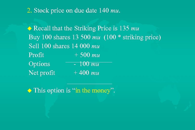 2. Stock price on due date 140 mu. u Recall that the Striking Price