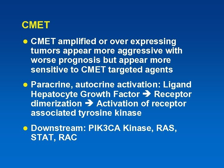 CMET l CMET amplified or over expressing tumors appear more aggressive with worse prognosis