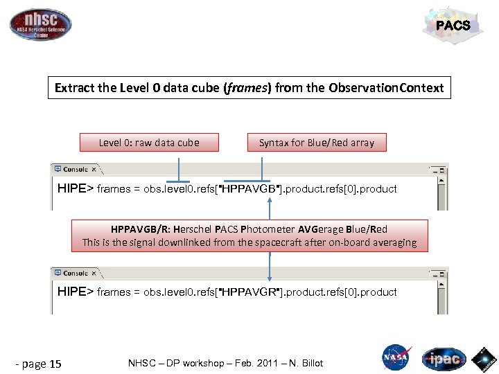 PACS Extract the Level 0 data cube (frames) from the Observation. Context Level 0: