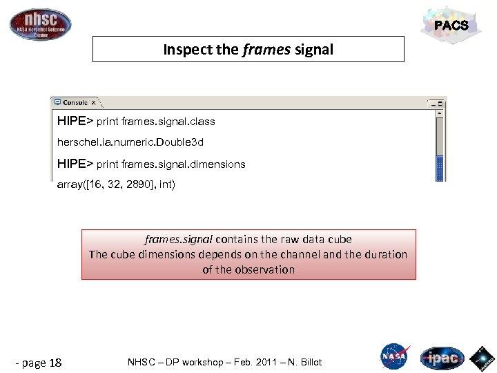 PACS Inspect the frames signal HIPE> print frames. signal. class herschel. ia. numeric. Double
