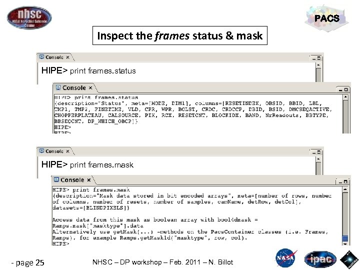 PACS Inspect the frames status & mask HIPE> print frames. status HIPE> print frames.