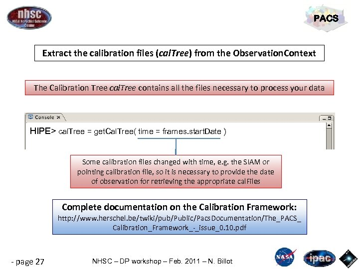 PACS Extract the calibration files (cal. Tree) from the Observation. Context The Calibration Tree
