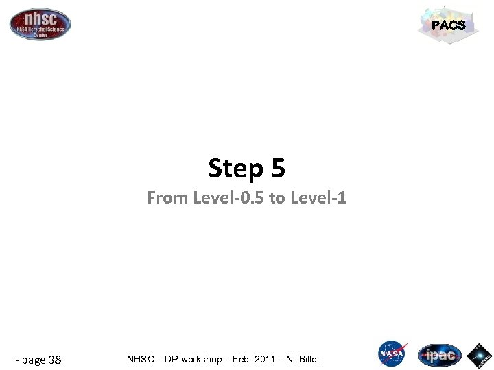 PACS Step 5 From Level-0. 5 to Level-1 - page 38 NHSC – DP