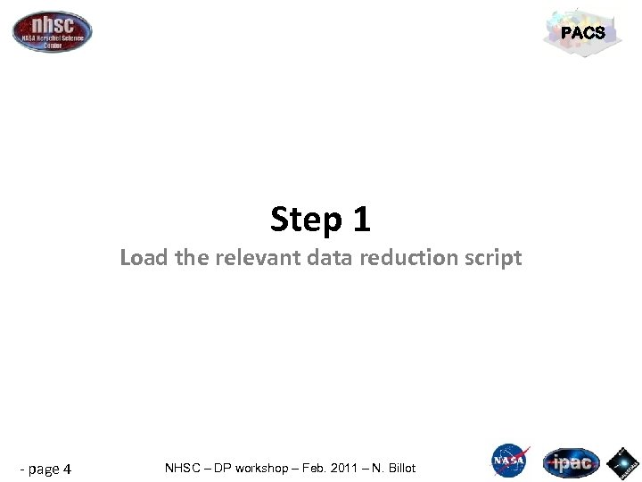 PACS Step 1 Load the relevant data reduction script - page 4 NHSC –