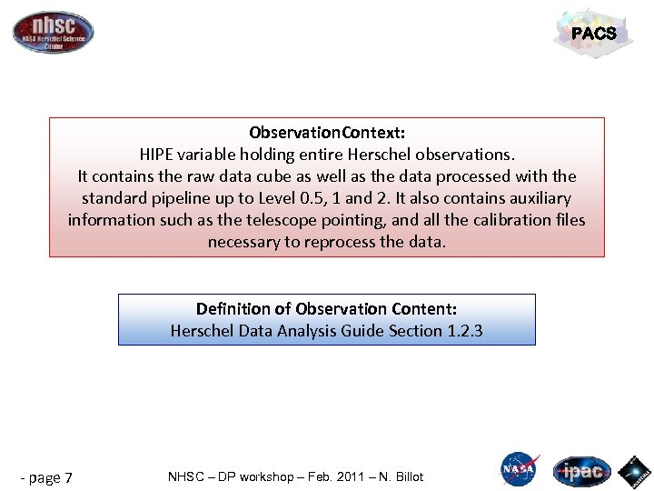 PACS Observation. Context: HIPE variable holding entire Herschel observations. It contains the raw data