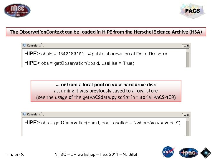 PACS The Observation. Context can be loaded in HIPE from the Herschel Science Archive