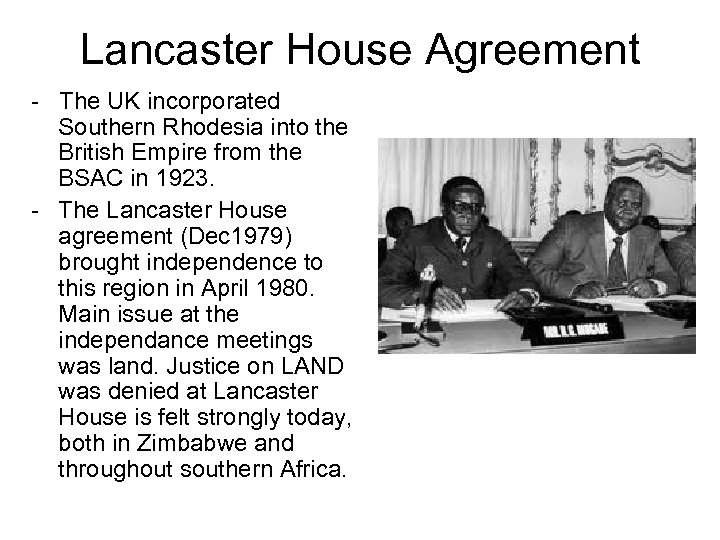 Lancaster House Agreement - The UK incorporated Southern Rhodesia into the British Empire from