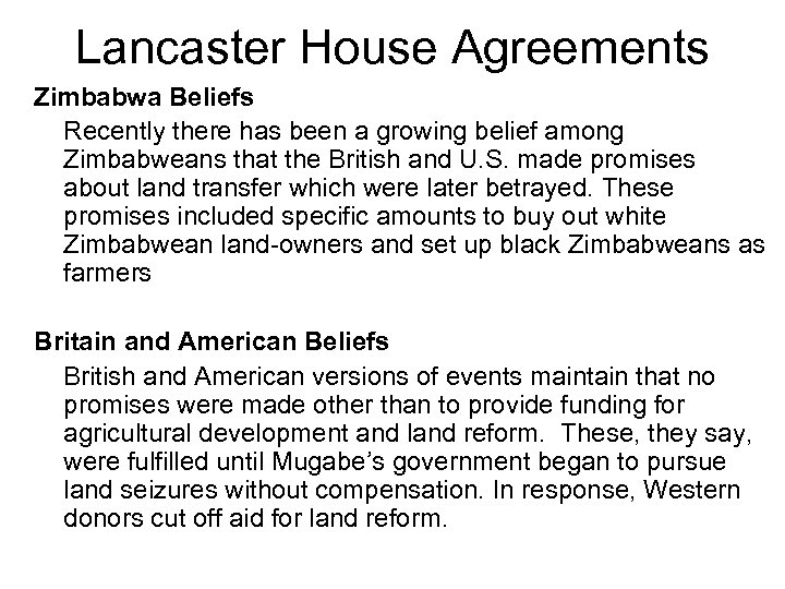 Lancaster House Agreements Zimbabwa Beliefs Recently there has been a growing belief among Zimbabweans