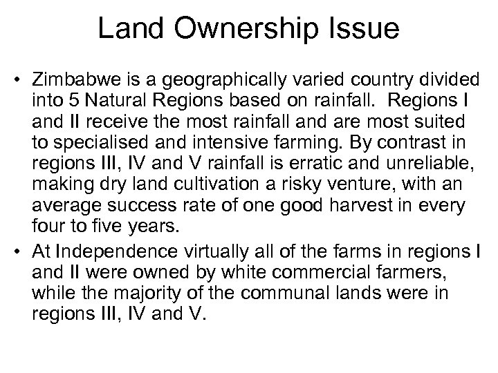 Land Ownership Issue • Zimbabwe is a geographically varied country divided into 5 Natural