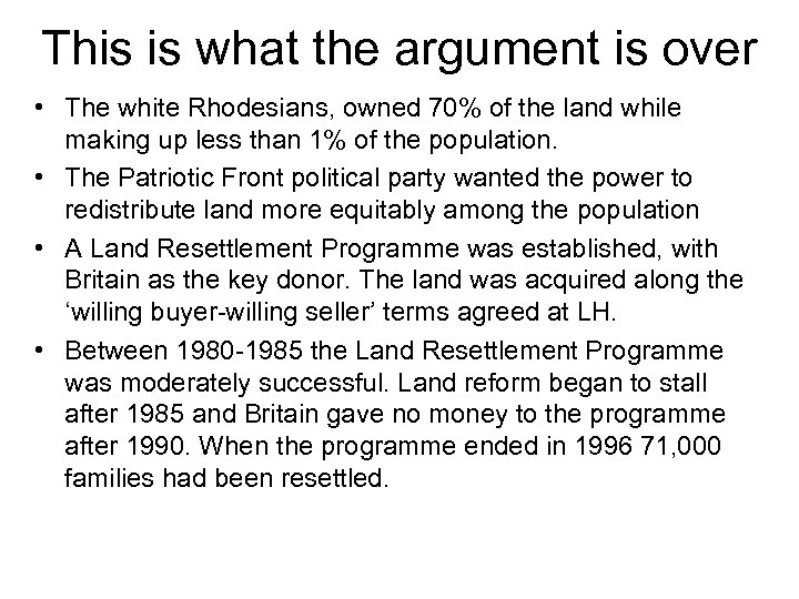 This is what the argument is over • The white Rhodesians, owned 70% of