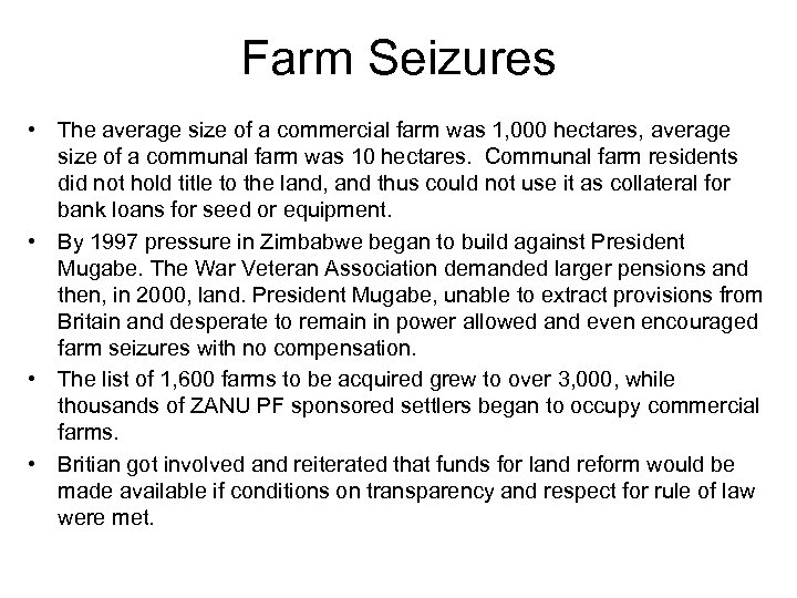 Farm Seizures • The average size of a commercial farm was 1, 000 hectares,