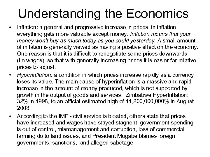 Understanding the Economics • • • Inflation: a general and progressive increase in prices;