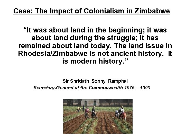 "Case: The Impact of Colonialism in Zimbabwe ""It was about land in the beginning;"