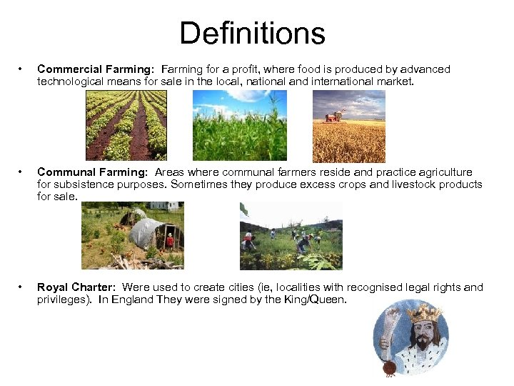 Definitions • Commercial Farming: Farming for a profit, where food is produced by advanced