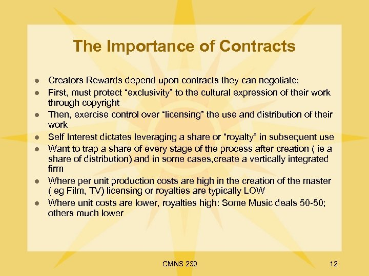 The Importance of Contracts l l l l Creators Rewards depend upon contracts they