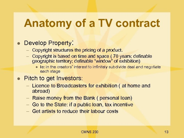 Anatomy of a TV contract l Develop Property: – Copyright structures the pricing of