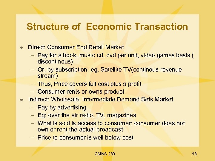 Structure of Economic Transaction l l Direct: Consumer End Retail Market – Pay for