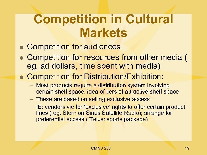 Competition in Cultural Markets l l l Competition for audiences Competition for resources from