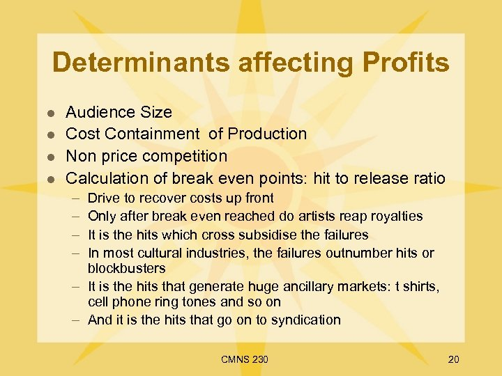 Determinants affecting Profits l l Audience Size Cost Containment of Production Non price competition
