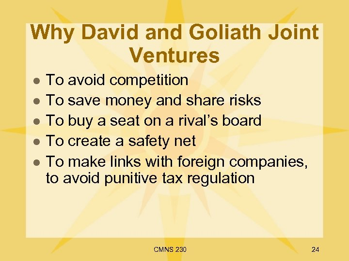 Why David and Goliath Joint Ventures l l l To avoid competition To save
