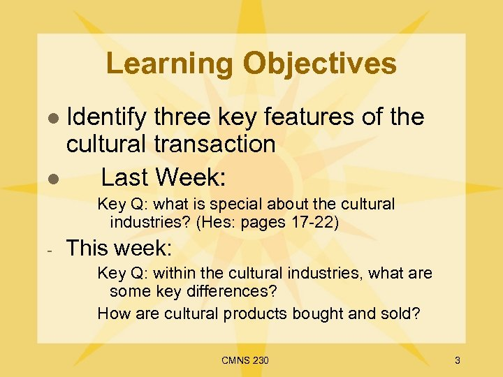 Learning Objectives Identify three key features of the cultural transaction l Last Week: l