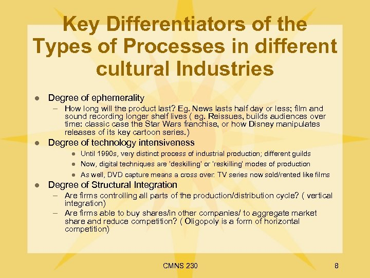 Key Differentiators of the Types of Processes in different cultural Industries l Degree of