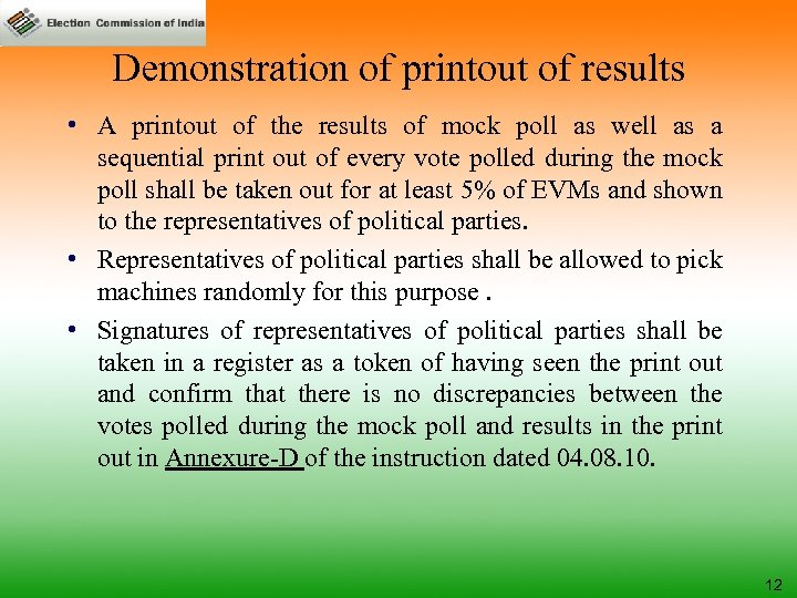 Demonstration of printout of results • A printout of the results of mock poll