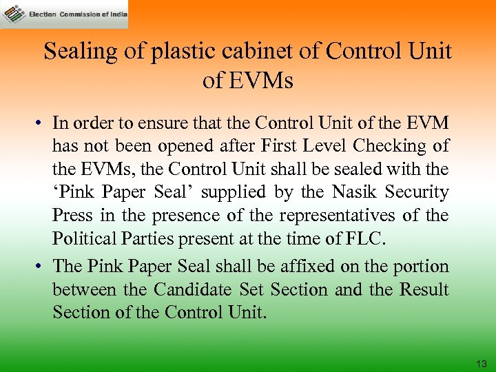 Sealing of plastic cabinet of Control Unit of EVMs • In order to ensure