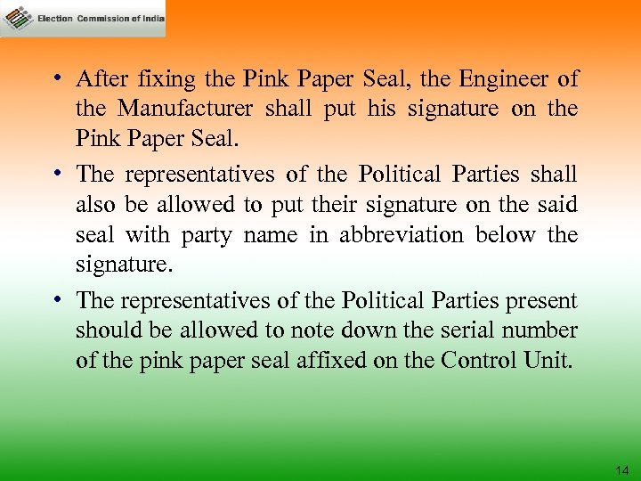 • After fixing the Pink Paper Seal, the Engineer of the Manufacturer shall