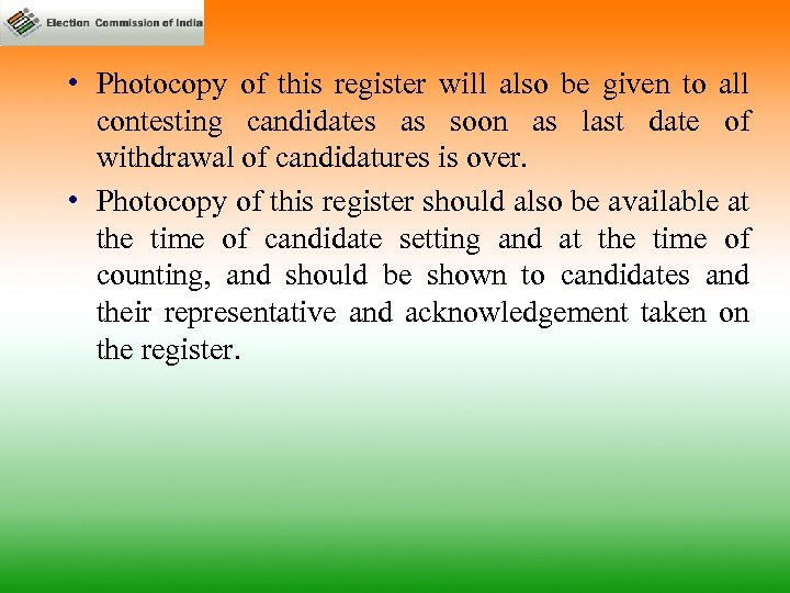 • Photocopy of this register will also be given to all contesting candidates